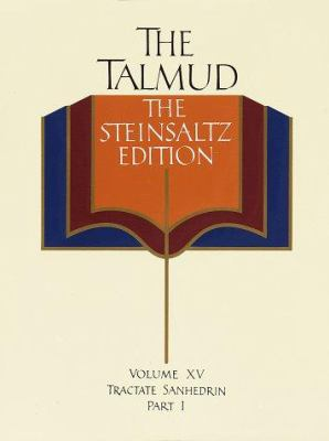 The Talmud, the Steinsaltz Edition, Volume 15: The Tractate Sanhedrin Part 1 9780679452225