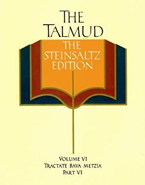 The Talmud, the Steinsaltz Edition, Volume 6: Tractate Bava Metzia Part VI 9780679413783