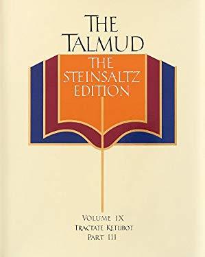 The Talmud, the Steinsaltz Edition, Volume 9: Tractate Ketubot Part III 9780679426943