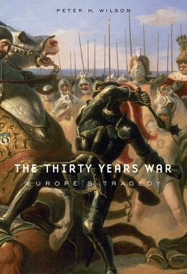 The Thirty Years War: Europe's Tragedy 9780674036345