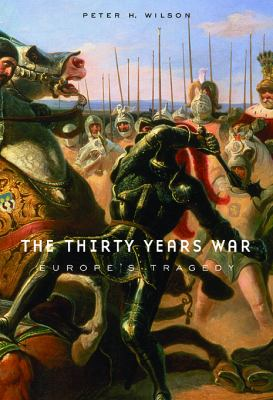 The Thirty Years War: Europe's Tragedy 9780674062313