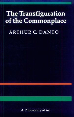 The Transfiguration of the Commonplace: A Philosophy of Art 9780674903463