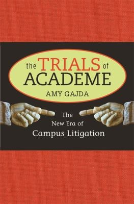 The Trials of Academe: The New Era of Campus Litigation 9780674035676
