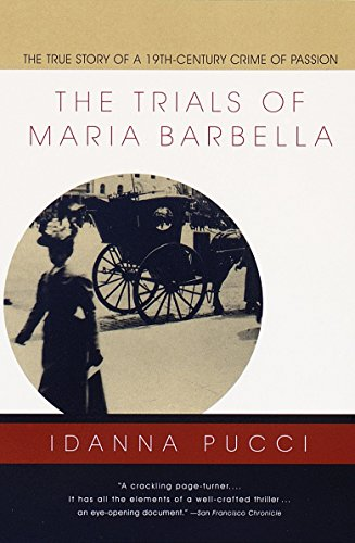 The Trials of Maria Barbella: The True Story of a 19th-Century Crime of Passion 9780679776048