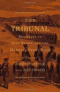 The Tribunal: Responses to John Brown and the Harpers Ferry Raid 9780674048850