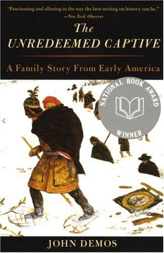 The Unredeemed Captive: A Family Story from Early America 9780679759614