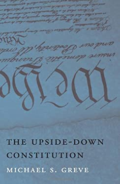 The Upside-Down Constitution 9780674061910