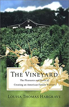 The Vineyard: 3the Pleasures and Perils of Creating an American Family Winery 9780670032211