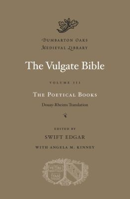 The Vulgate Bible, Volume III: The Poetical Books: Douay-Rheims Translation 9780674996687