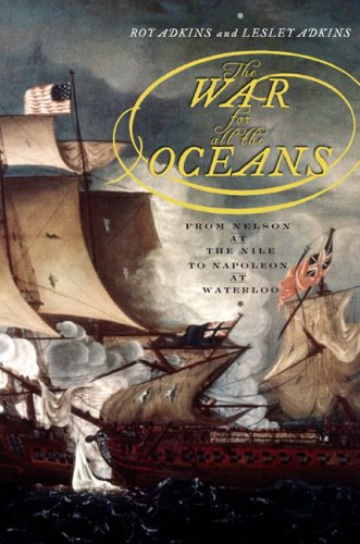 The War for All the Oceans: From Nelson at the Nile to Napoleon at Waterloo 9780670038640