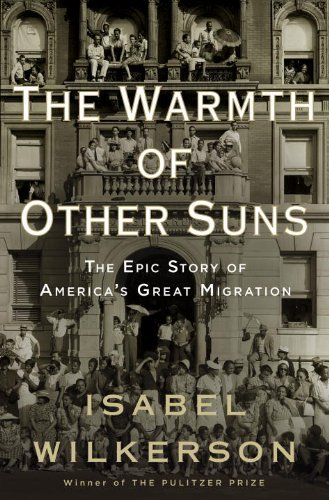 The Warmth of Other Suns: The Epic Story of America's Great Migration 9780679444329