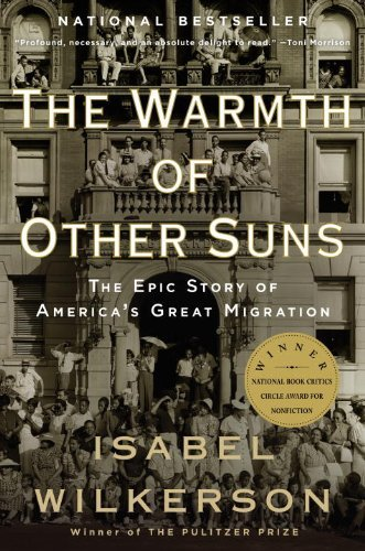 The Warmth of Other Suns: The Epic Story of America's Great Migration 9780679763888