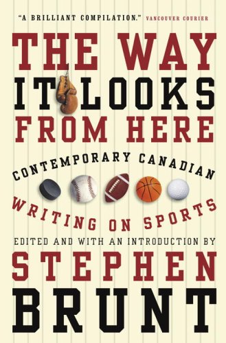 The Way It Looks from Here: Contemporary Canadian Writing on Sports 9780676973525