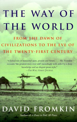 The Way of the World: From the Dawn of Civilizations to the Eve of the Twenty-First Century 9780679766698