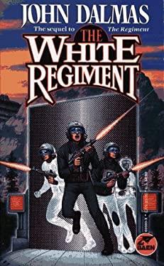 The White Regiment by John Dalmas