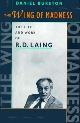 The Wing of Madness: The Life and Work of R.D. Laing 9780674953581