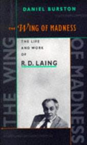 Wing of Madness: The Life and Work of R.D. Laing