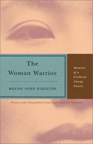 The Woman Warrior: Memoirs of a Girlhood Among Ghosts 9780679721888