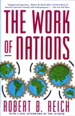 The Work of Nations: Preparing Ourselves for 21st Century Capitalis 9780679736158