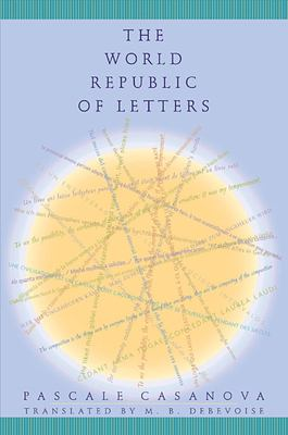 The World Republic of Letters 9780674010215