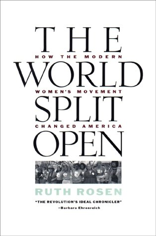 The World Split Open: 2how the Modern Women's Movement Changed America 9780670814626