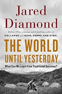 The World Until Yesterday: What Can We Learn from Traditional Societies? 9780670024810