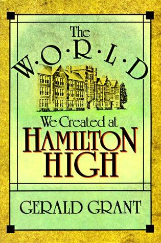 The World We Created at Hamilton High 9780674962019