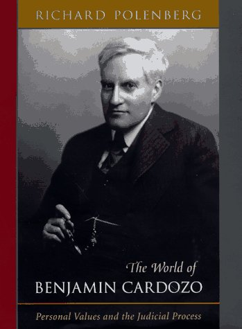The World of Benjamin Cardozo: Personal Values and the Judicial Process