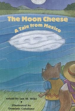 The moon cheese: A tale from Mexico (Scott, Foresman reading) 9780673624994