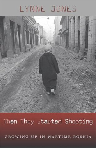 Then They Started Shooting: Growing Up in Wartime Bosnia 9780674015616