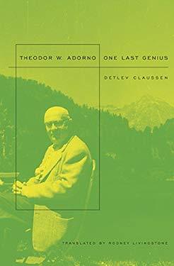 Theodor W. Adorno: Ein Letztes Genie: One Last Genius 9780674026186