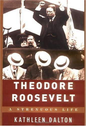 Theodore Roosevelt: A Strenuous Life 9780679446637