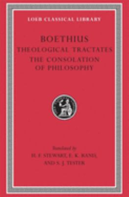 Theological Tractates. the Consolation of Philosophy 9780674990838