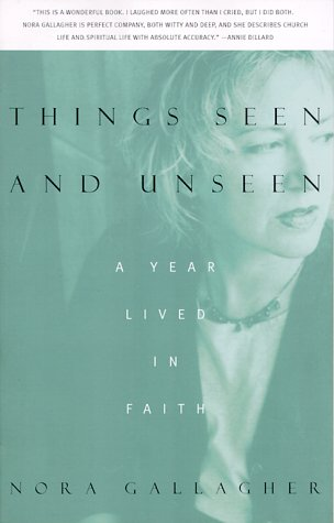 Things Seen and Unseen: A Year Lived in Faith 9780679775492