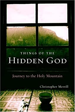 Things of the Hidden God: Journey to the Holy Mountain 9780679463054