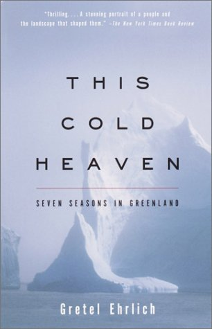 This Cold Heaven: Seven Seasons in Greenland 9780679758525