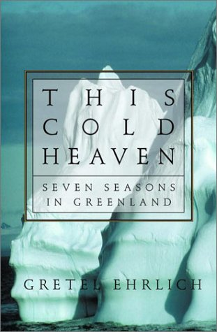 This Cold Heaven: Seven Seasons in Greenland 9780679442004