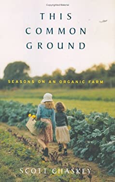 This Common Ground: Seasons on an Organic Farm 9780670034291