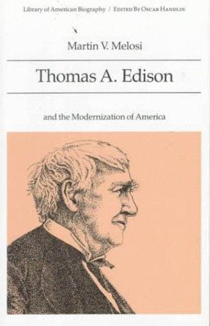 Thomas A. Edison and the Modernization of America