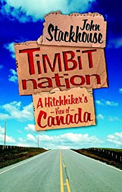 Timbit Nation: A Hitchhiker's View of Canada 9780679311676