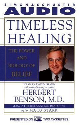 Timeless Healing: The Power and Biology of Belief 9780671570507