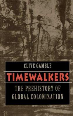 Timewalkers: The Prehistory of Global Colonization 9780674892033