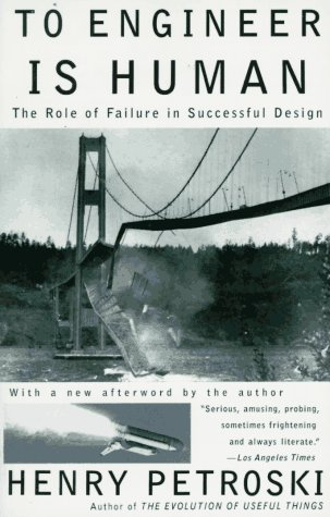 To Engineer is Human: The Role of Failure in Successful Design 9780679734161