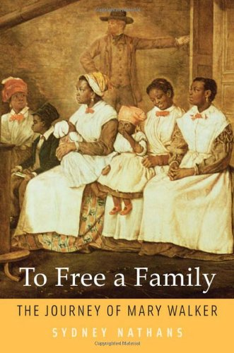 To Free a Family: The Journey of Mary Walker 9780674062122