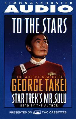 To the Stars the Autobiography of Star Trek's Mr. Sulu 9780671506971