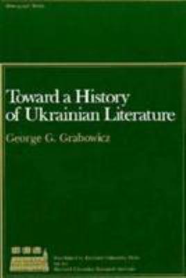 Toward a History of Ukrainian Literature 9780674896765