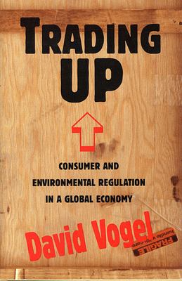 Trading Up: Consumer and Environmental Regulation in a Global Economy 9780674900844