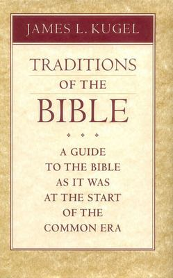 Traditions of the Bible: A Guide to the Bible as It Was at the Start of the Common Era 9780674791510