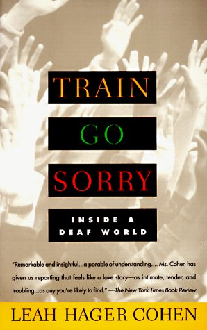 Train Go Sorry: Inside a Deaf World 9780679761655