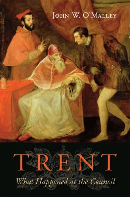Trent: What Happened at the Council 9780674066977